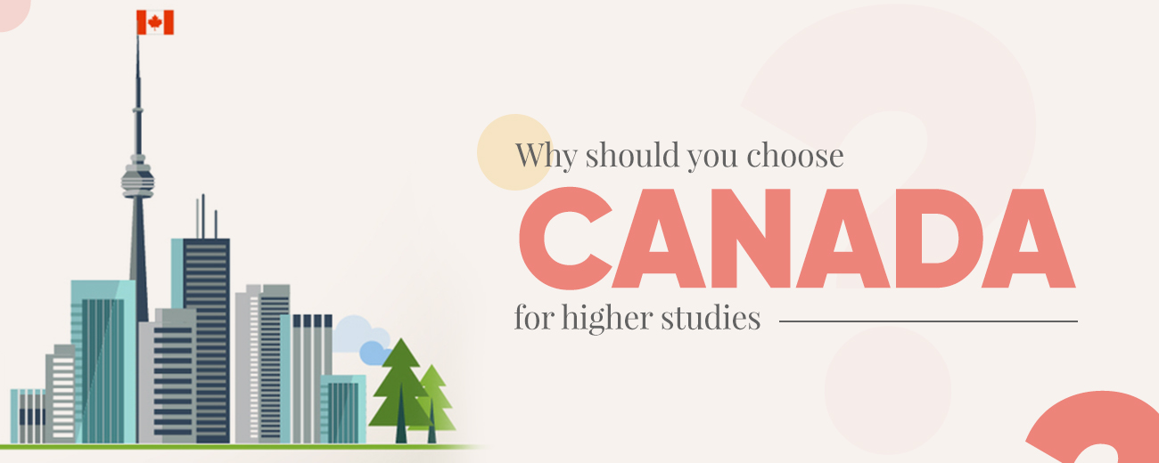 Choose canada for higher studies